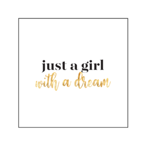 just a girl with a dream quote